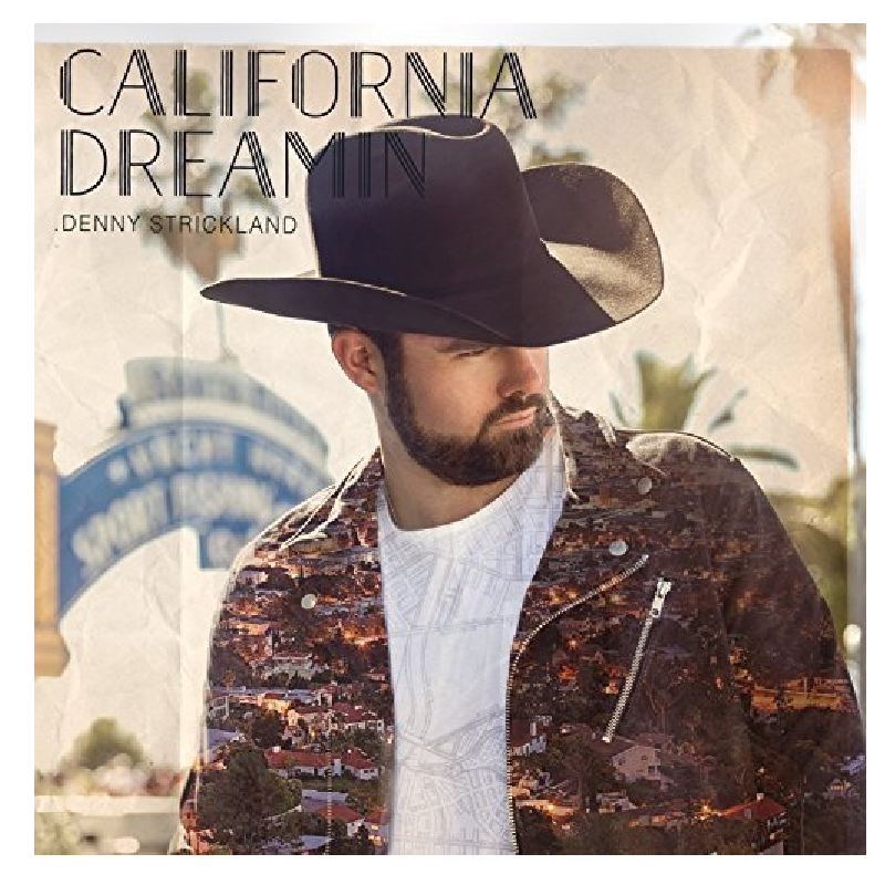 Denny Strickland CD- California Dreamin